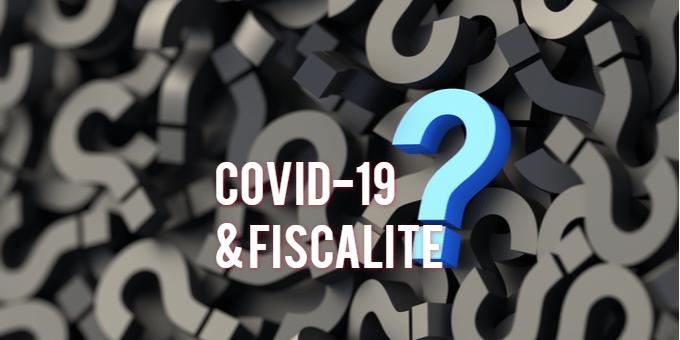 COVID-19 & fiscalité, questions et réponses