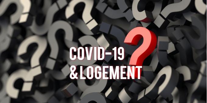 COVID-19 & logement : questions-réponses